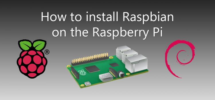 How to install Raspbian on the Raspberry Pi