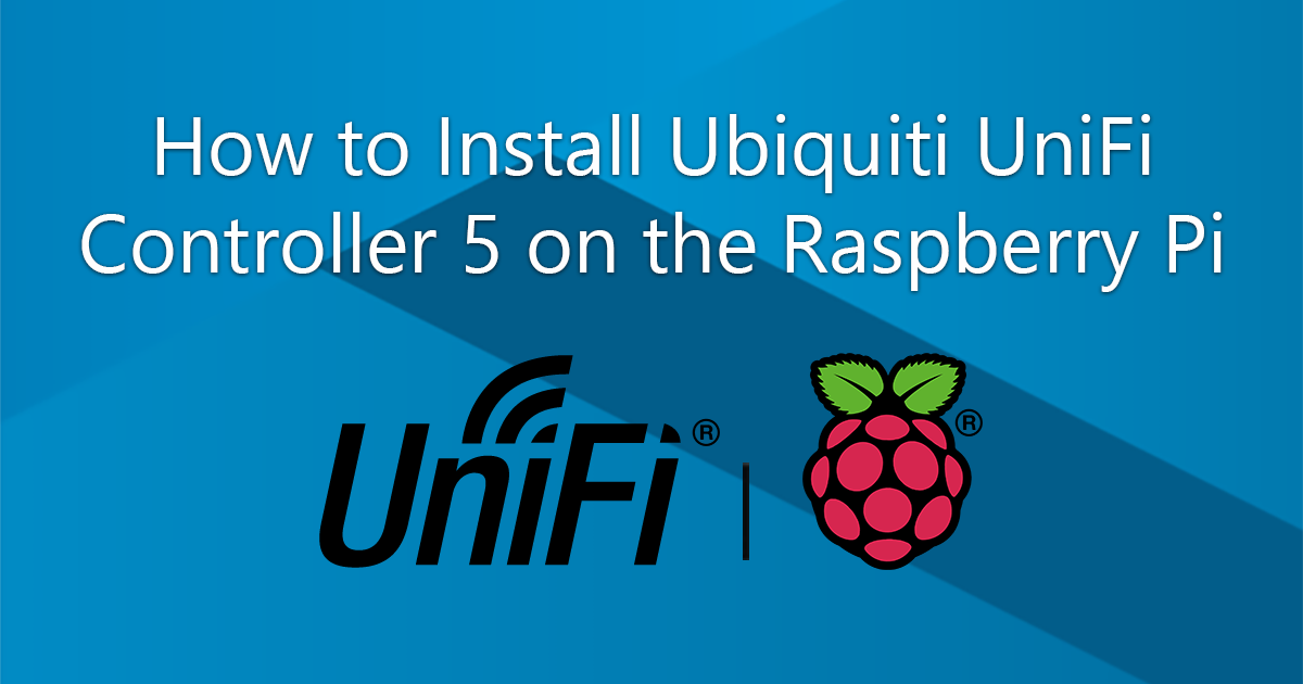 How to Install Ubiquiti UniFi Controller 5 on the Raspberry Pi