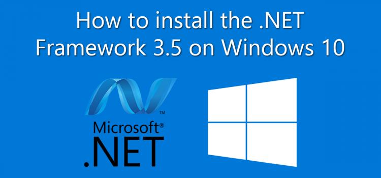 How to Install the .NET Framework 3.5 on Windows 10