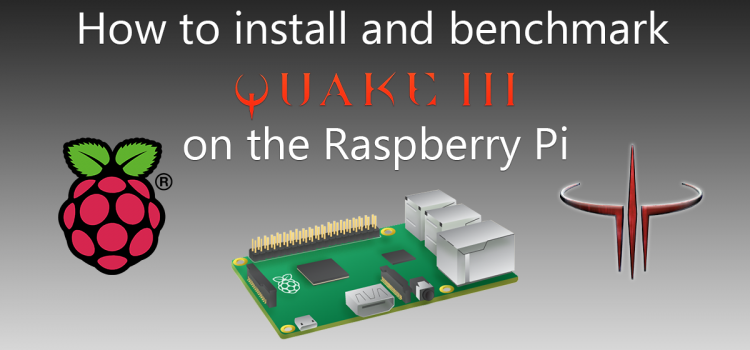 How to install and benchmark Quake 3 on the Raspberry Pi