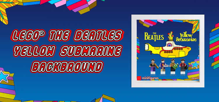 LEGO The Beatles Yellow Submarine Background