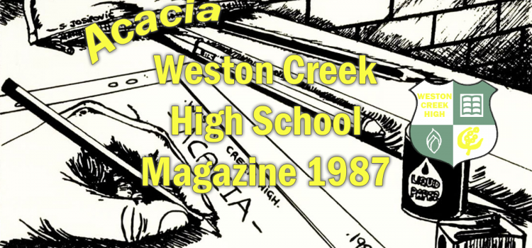 Weston Creek High School Acacia Magazine 1987