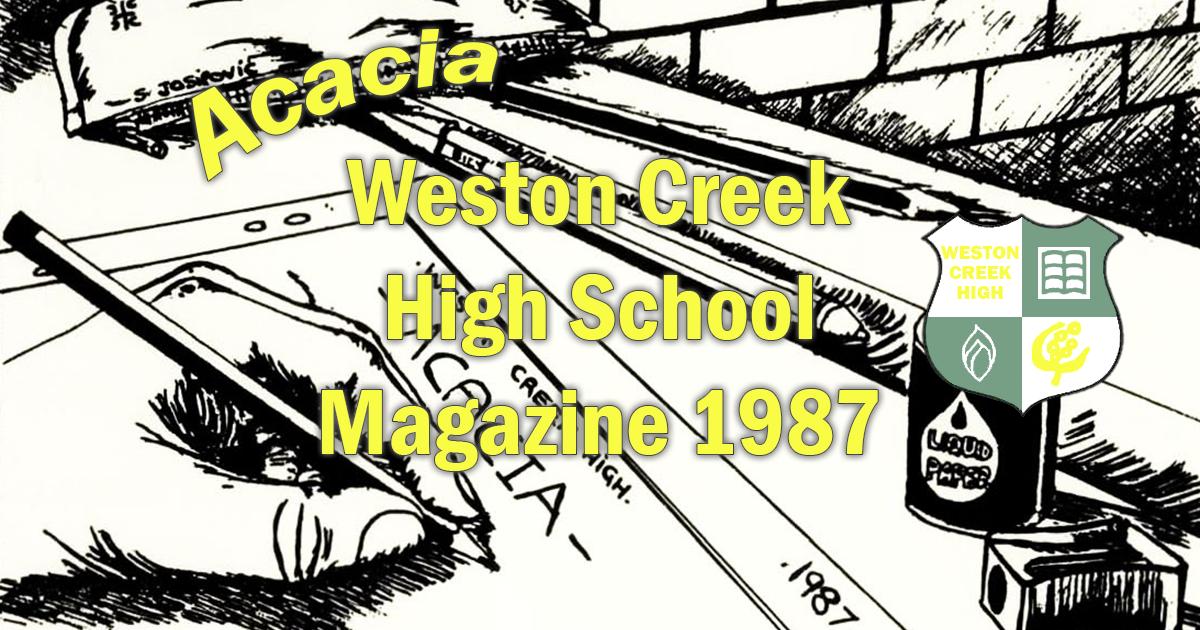 Weston Creek High School Acacia Magazine 1987