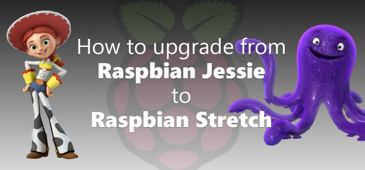 How to upgrade from Raspbian Jessie to Raspbian Stretch