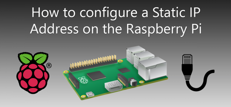 How to configure a Static IP Address on the Raspberry Pi