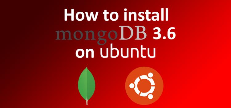 How to install MongoDB 3.6 on Ubuntu