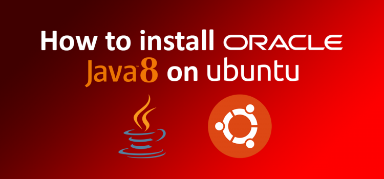 How to install Oracle Java 8 on Ubuntu