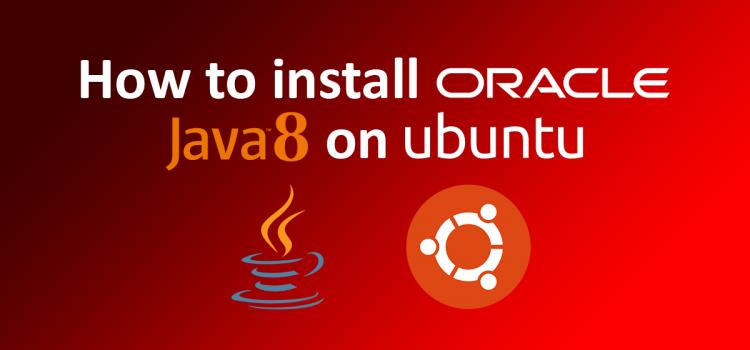 How to install Oracle Java 8 on Ubuntu